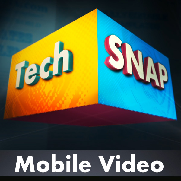 TechSNAP Mobile Video
