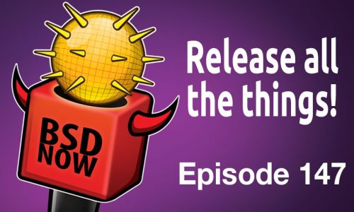 Release all the things! | BSD Now 147