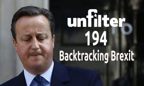 Backtracking Brexit | Unfilter 194