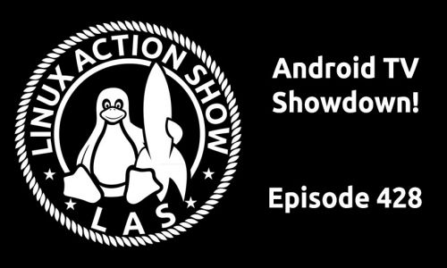 Android TV Showdown! | LAS 428
