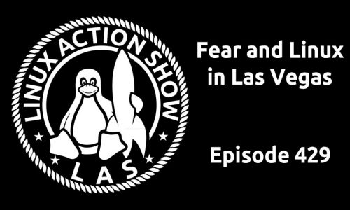 Fear and Linux in Las Vegas | LAS 429