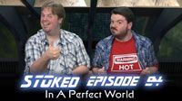 In A Perfect World | STOked 94