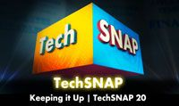Keeping it Up | TechSNAP 20