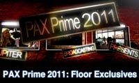 PAX Prime 2011: Floor Exclusives