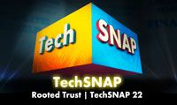 Rooted Trust | TechSNAP 22