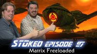 Matrix Freeloaded | STOked 97