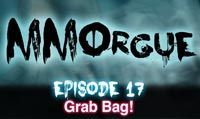 Grab Bag! | MMOrgue 17