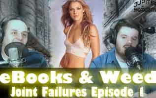 Joint Failures Episode 1: eBooks and Weed