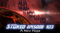 A New Hope | STOked 103