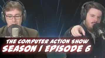 The Computer Action Show! Season 1 Episode 6
