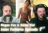 Megan Fox & Swine Flu: Joint Failures Episode 2