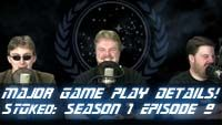 STOked Season 1 Episode 9: Major New Game Play Details!