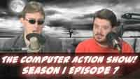 The Computer Action Show! Season 1 Episode 7