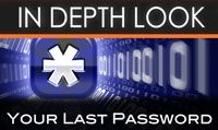 Your Last Password | In Depth Look