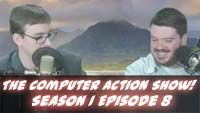 The Computer Action Show! Season 1 Episode 8