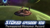 Remastered Khitomer Accord | STOked 106