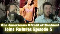 Are Americans Afraid of Nudity? | Joint Failures 5