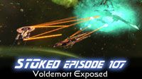 Voldemort Exposed | STOked 107