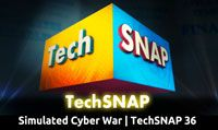 Simulated Cyber War | TechSNAP 36