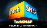 Future SSL | TechSNAP 37