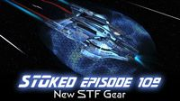 New STF Gear | STOked 109