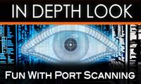 Fun with Port Scanning | In Depth Look