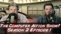 The Computer Action Show! Season 2 Episode 1