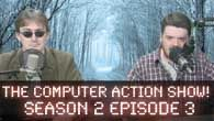 The Computer Action Show! S02E03