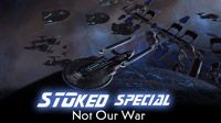 Not Our War | STOked Special