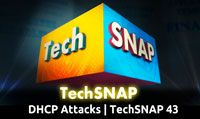 DHCP Attacks | TechSNAP 43