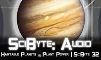 Habitable Planets & Plant Power | SciByte 32