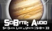 Sub Glacial Lakes & Updates | SciByte 33