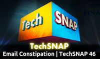 Email Constipation | TechSNAP 46