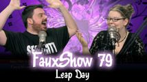 Leap Day | FauxShow 79