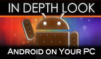 Android on Your PC | In Depth Look