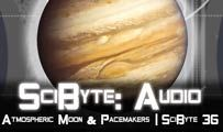 Atmospheric Moon & Pacemakers | SciByte 36