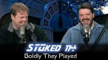 Boldly They Played | STOked 114