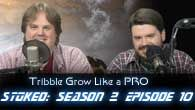 Tribble Grow Like a PRO | STOked s02e10