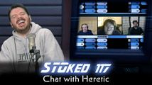 Chat with Heretic | STOked 117
