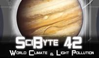 World Climate & Light Pollution | SciByte 42