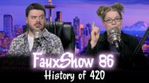 History of 420 | FauxShow 86