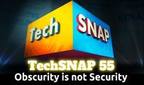Obscurity is not Security | TechSNAP 55