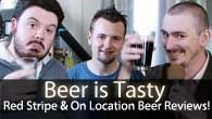 Red Stripe & On Location Beer Reviews! | Beer is Tasty