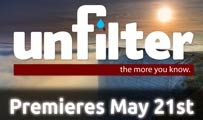 Unfilter Premieres May 21st