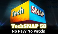 No Pay? No Patch! | TechSNAP 58
