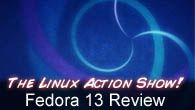 Fedora 13 Review | The Linux Action Show! s12e01
