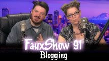 Blogging | FauxShow 91