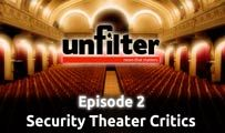 Security Theater Critics | Unfilter 2