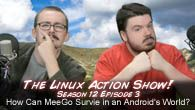 How Can MeeGo Survive in an Android's World? | The Linux Action Show!