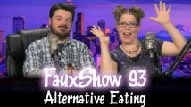 Alternative Eating | FauxShow 93